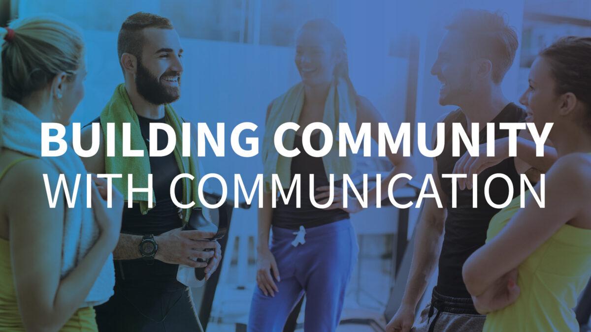 Community through communication